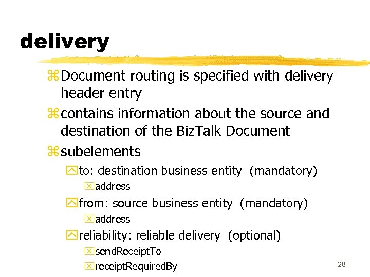 delivery z Document routing is specified with delivery header entry z contains information about