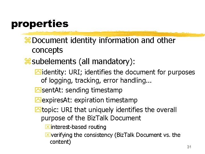 properties z Document identity information and other concepts z subelements (all mandatory): yidentity: URI;