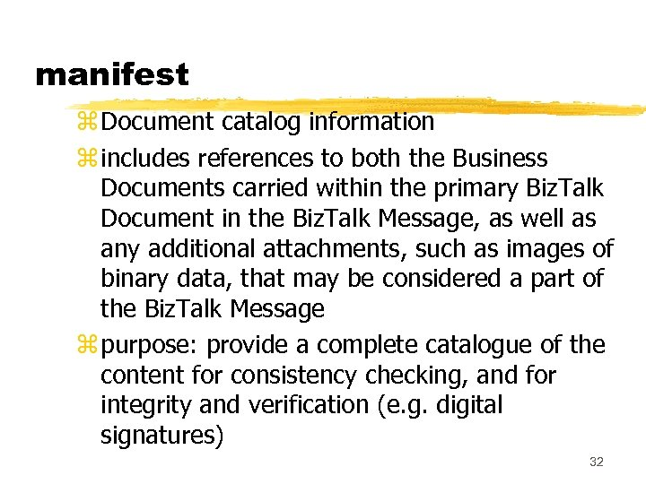 manifest z Document catalog information z includes references to both the Business Documents carried