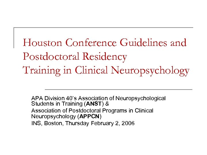 Houston Conference Guidelines and Postdoctoral Residency Training in Clinical Neuropsychology APA Division 40's Association