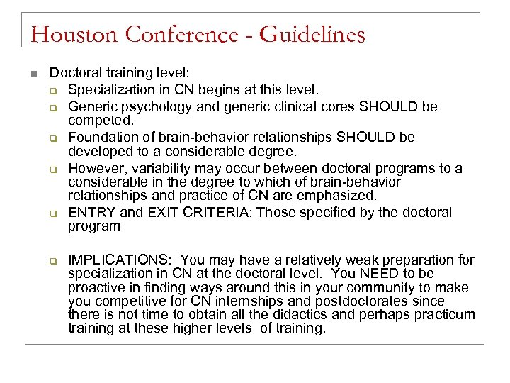 Houston Conference - Guidelines n Doctoral training level: q Specialization in CN begins at