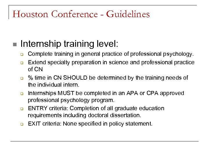 Houston Conference - Guidelines n Internship training level: q q q Complete training in