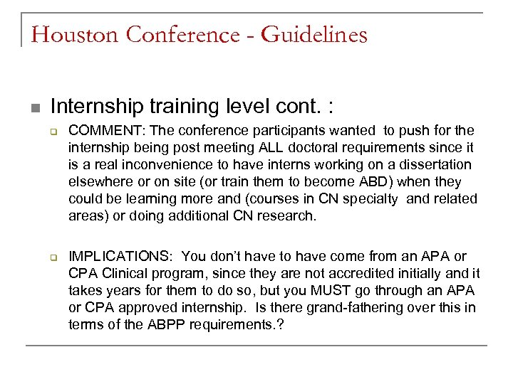 Houston Conference - Guidelines n Internship training level cont. : q q COMMENT: The