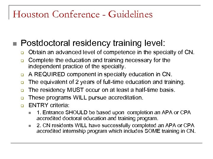 Houston Conference - Guidelines n Postdoctoral residency training level: q q q q Obtain