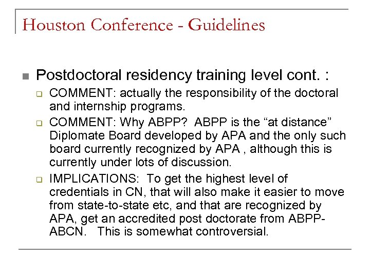 Houston Conference - Guidelines n Postdoctoral residency training level cont. : q q q