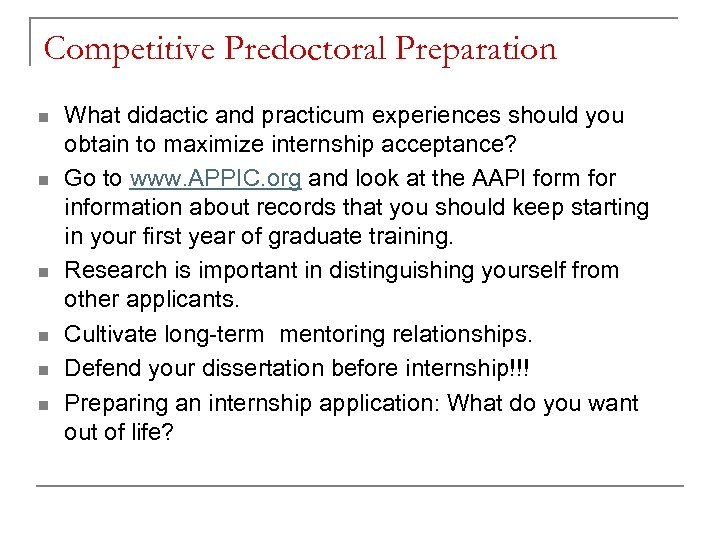 Competitive Predoctoral Preparation n n n What didactic and practicum experiences should you obtain