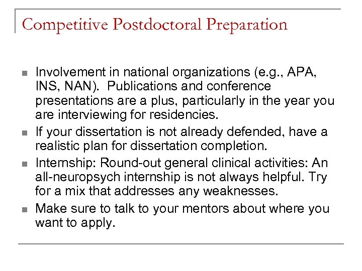 Competitive Postdoctoral Preparation n n Involvement in national organizations (e. g. , APA, INS,