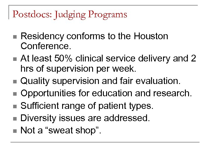 Postdocs: Judging Programs n n n n Residency conforms to the Houston Conference. At