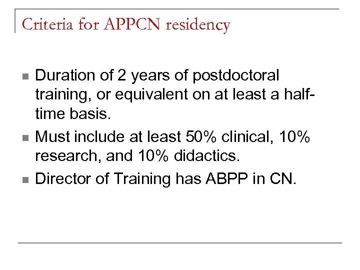 Criteria for APPCN residency n n n Duration of 2 years of postdoctoral training,