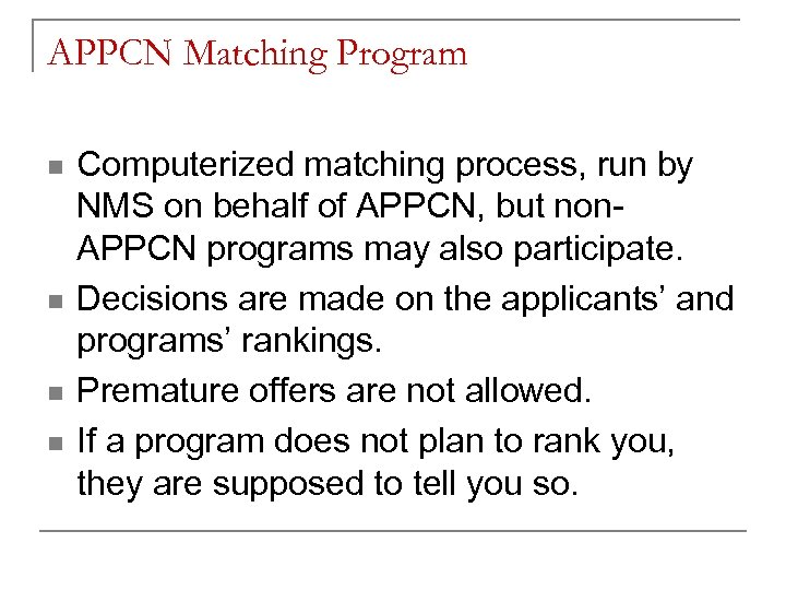 APPCN Matching Program n n Computerized matching process, run by NMS on behalf of