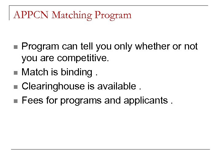 APPCN Matching Program n n Program can tell you only whether or not you