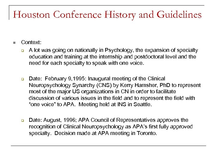 Houston Conference History and Guidelines n Context: q A lot was going on nationally