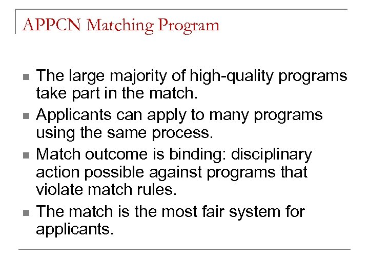 APPCN Matching Program n n The large majority of high-quality programs take part in