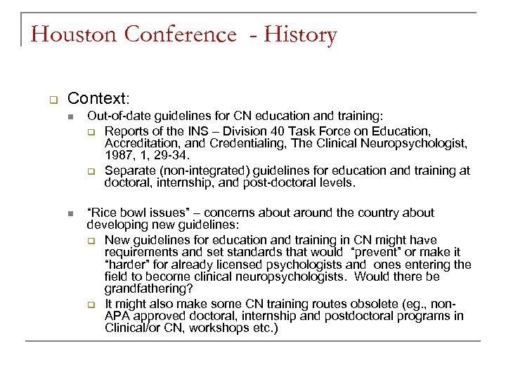Houston Conference - History q Context: n Out-of-date guidelines for CN education and training: