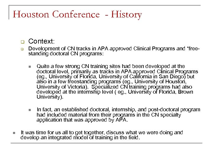 Houston Conference - History q q Context: Development of CN tracks in APA approved