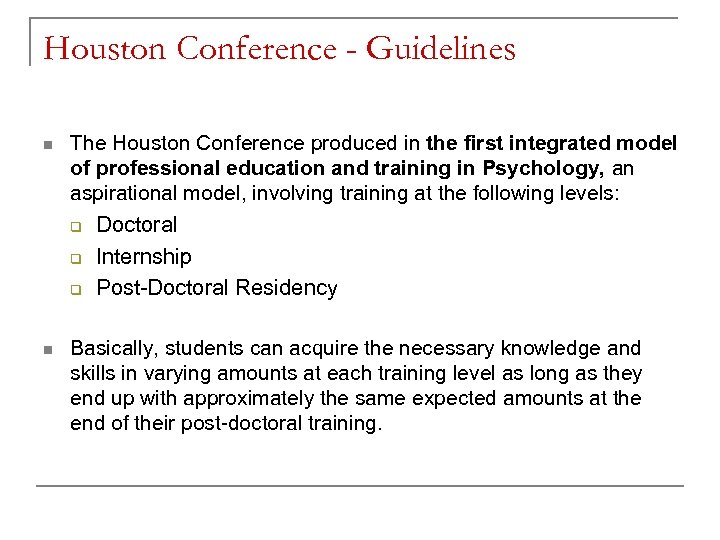 Houston Conference - Guidelines n The Houston Conference produced in the first integrated model
