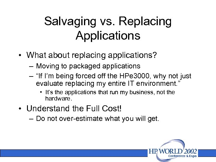 Salvaging vs. Replacing Applications • What about replacing applications? – Moving to packaged applications