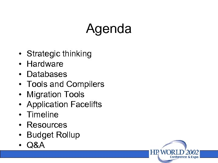Agenda • • • Strategic thinking Hardware Databases Tools and Compilers Migration Tools Application