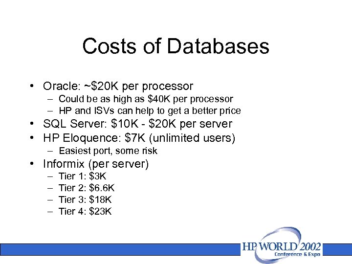 Costs of Databases • Oracle: ~$20 K per processor – Could be as high