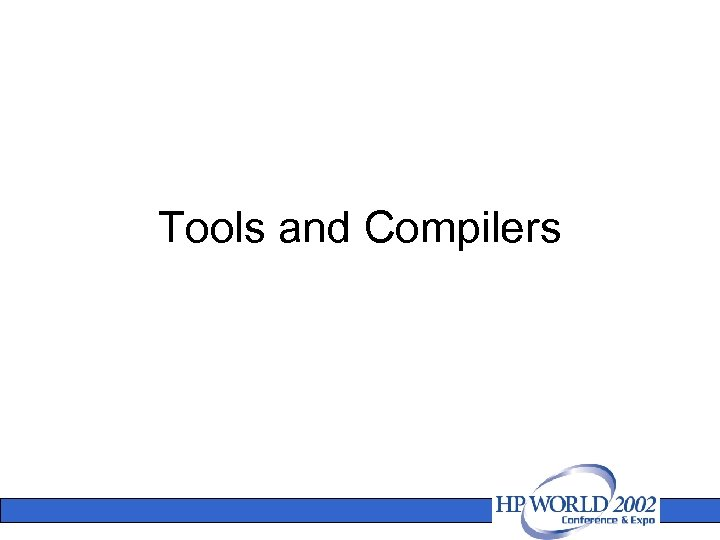 Tools and Compilers