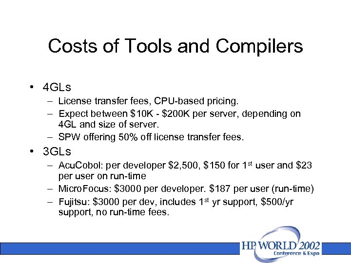 Costs of Tools and Compilers • 4 GLs – License transfer fees, CPU-based pricing.