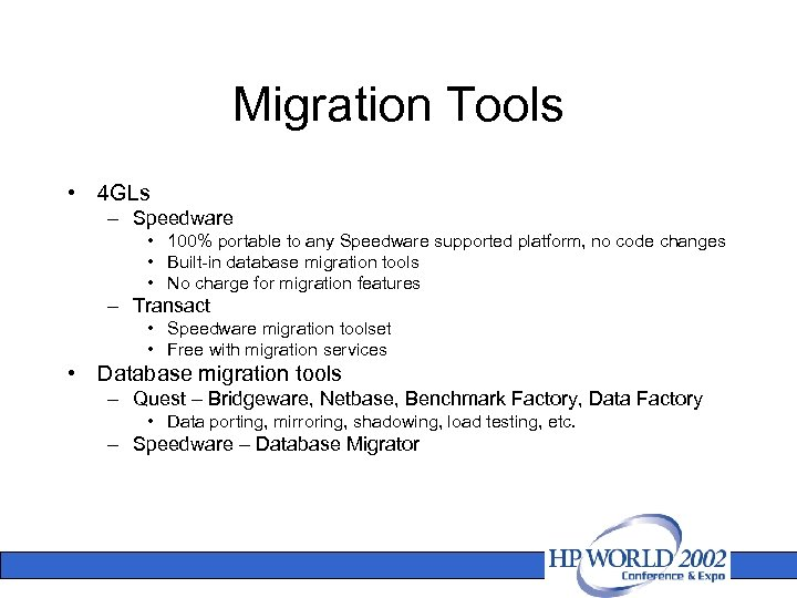 Migration Tools • 4 GLs – Speedware • 100% portable to any Speedware supported