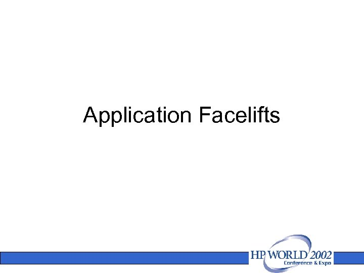 Application Facelifts