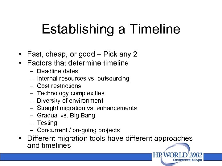 Establishing a Timeline • Fast, cheap, or good – Pick any 2 • Factors