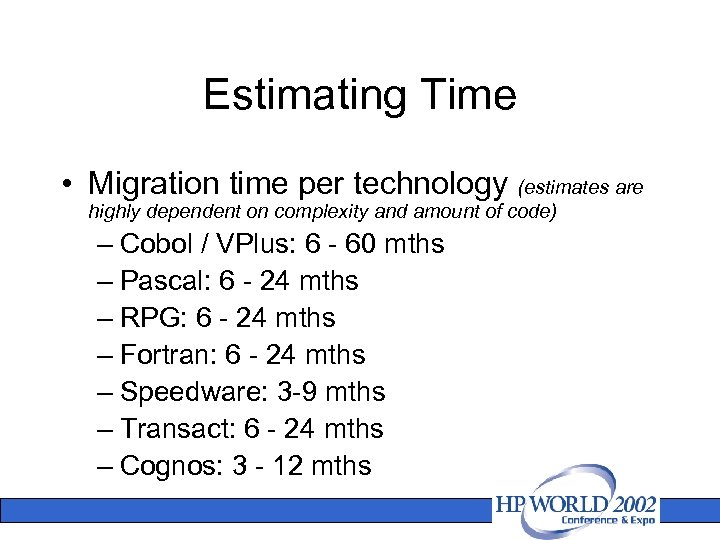 Estimating Time • Migration time per technology (estimates are highly dependent on complexity and