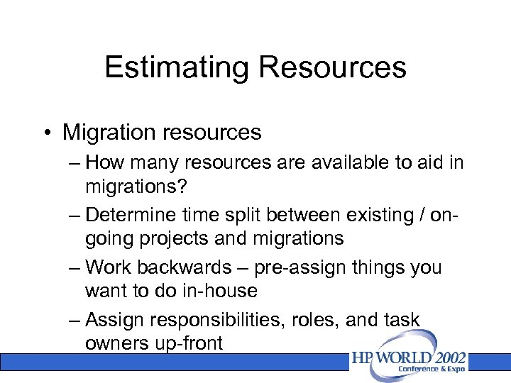 Estimating Resources • Migration resources – How many resources are available to aid in