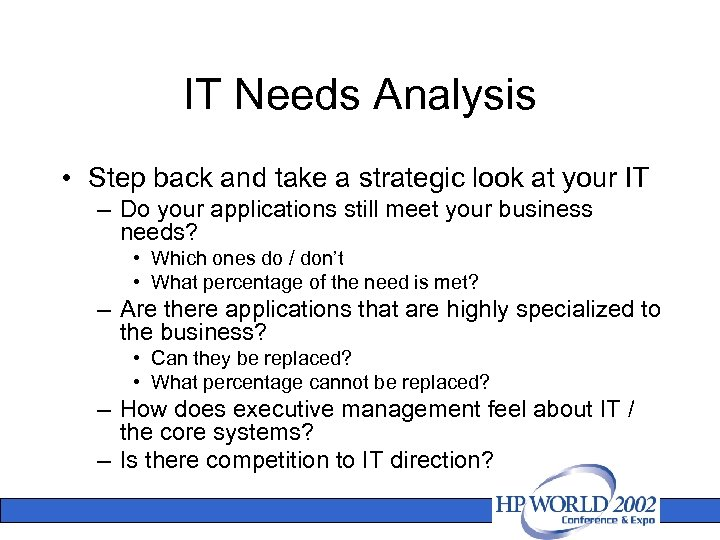 IT Needs Analysis • Step back and take a strategic look at your IT