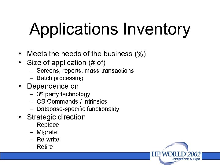 Applications Inventory • Meets the needs of the business (%) • Size of application