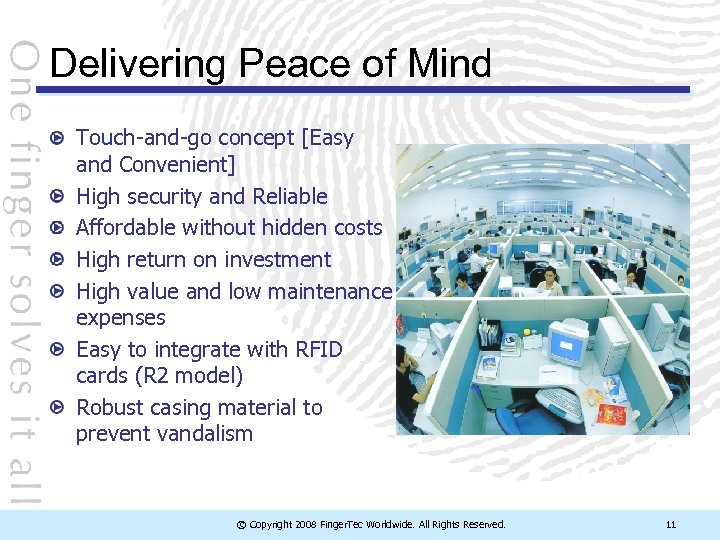 Delivering Peace of Mind Touch-and-go concept [Easy and Convenient] High security and Reliable Affordable