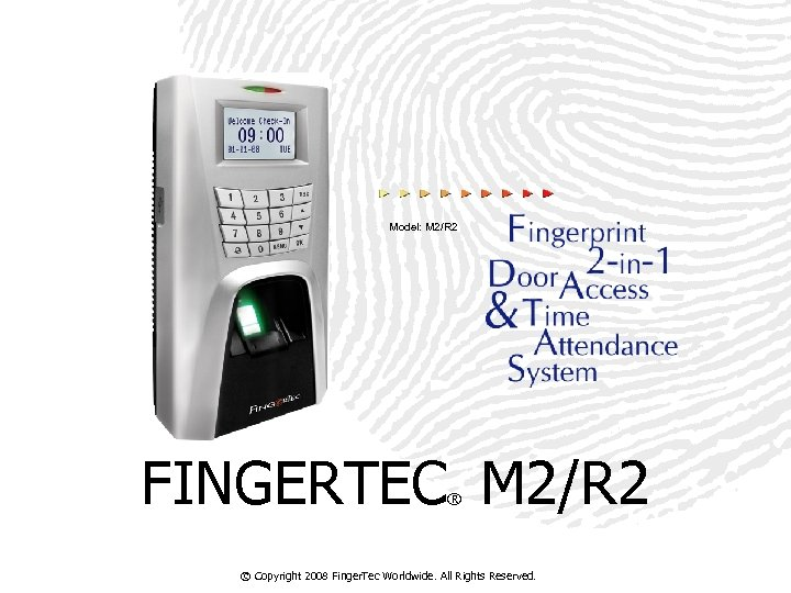 Model: M 2/R 2 FINGERTEC M 2/R 2 ® © Copyright 2008 Finger. Tec