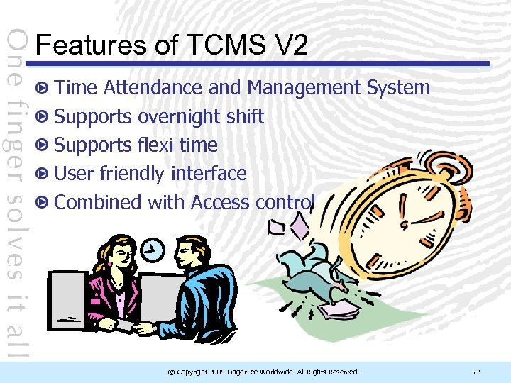 Features of TCMS V 2 Time Attendance and Management System Supports overnight shift Supports
