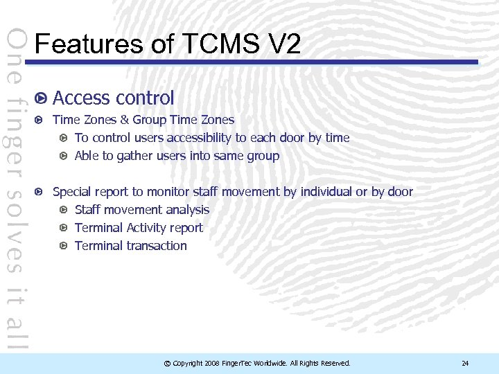 Features of TCMS V 2 Access control Time Zones & Group Time Zones To