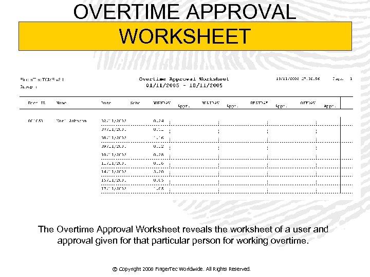 OVERTIME APPROVAL WORKSHEET The Overtime Approval Worksheet reveals the worksheet of a user and