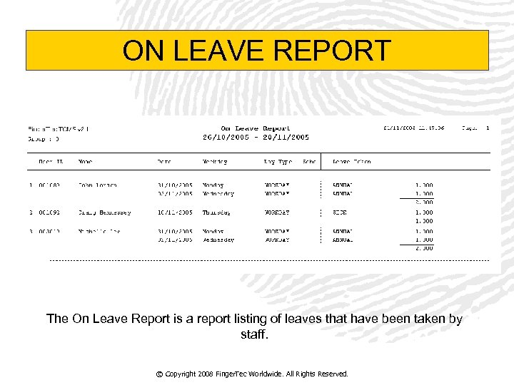 ON LEAVE REPORT The On Leave Report is a report listing of leaves that