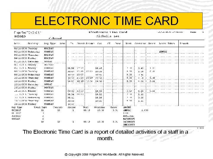 ELECTRONIC TIME CARD The Electronic Time Card is a report of detailed activities of