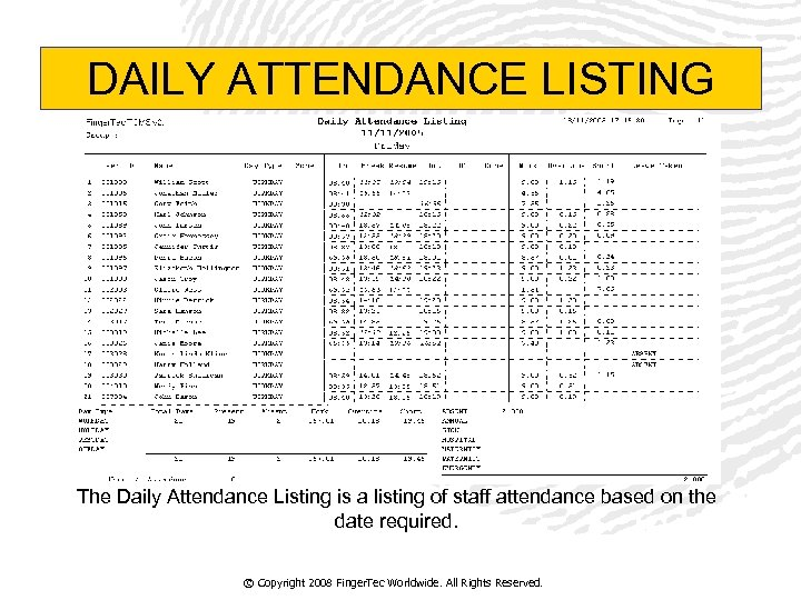 DAILY ATTENDANCE LISTING The Daily Attendance Listing is a listing of staff attendance based