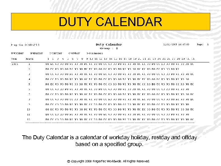 DUTY CALENDAR The Duty Calendar is a calendar of workday holiday, restday and offday