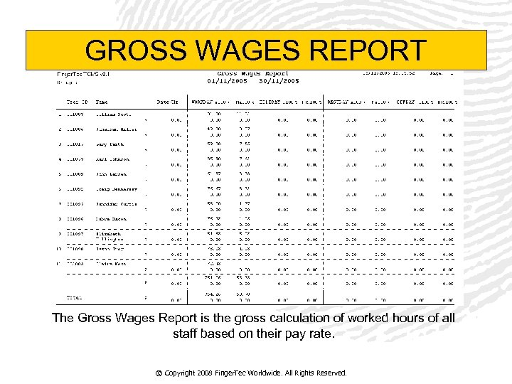 GROSS WAGES REPORT The Gross Wages Report is the gross calculation of worked hours