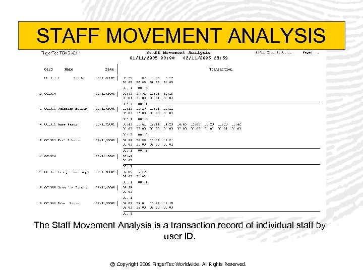 STAFF MOVEMENT ANALYSIS The Staff Movement Analysis is a transaction record of individual staff
