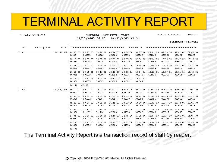 TERMINAL ACTIVITY REPORT The Terminal Activity Report is a transaction record of staff by