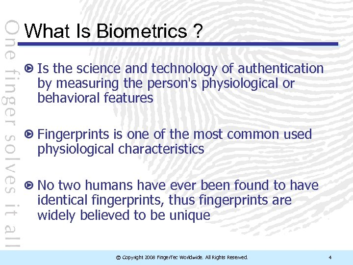 What Is Biometrics ? Is the science and technology of authentication by measuring the