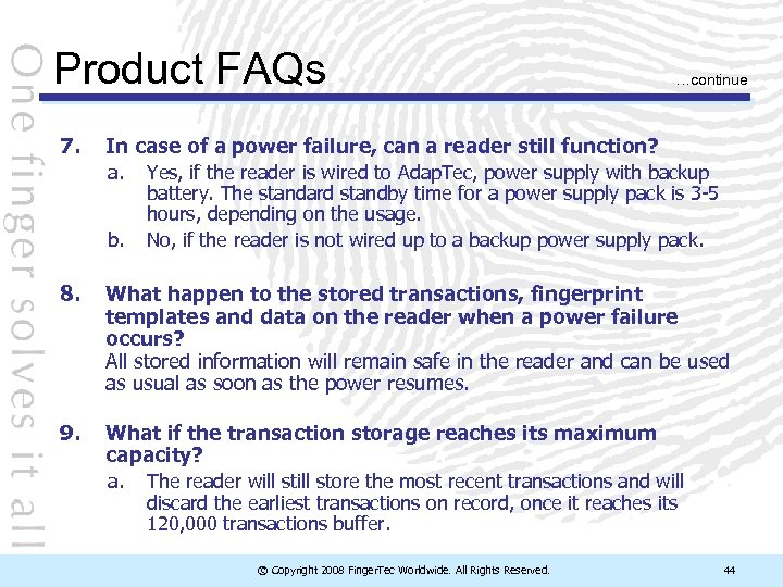 Product FAQs 7. In case of a power failure, can a reader still function?