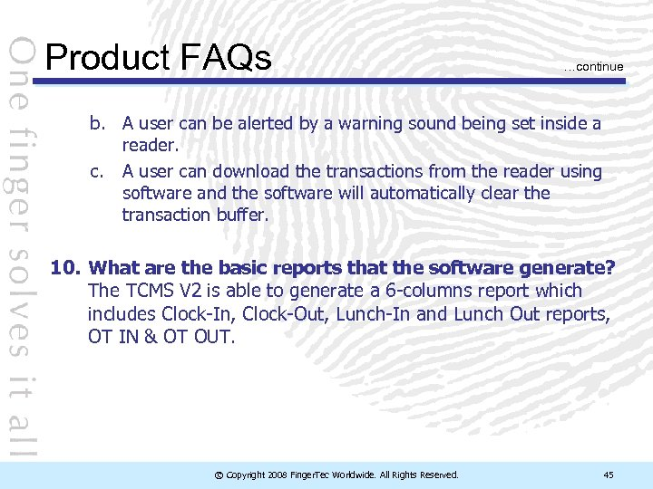 Product FAQs …continue b. A user can be alerted by a warning sound being