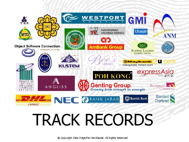 GMI TRACK RECORDS © Copyright 2008 Finger. Tec Worldwide. All Rights Reserved.