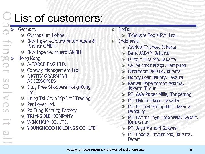 List of customers: Germany Gymnasium Lohne IMA Ingenieurburo Anton Abele & Partner GMBH IMA
