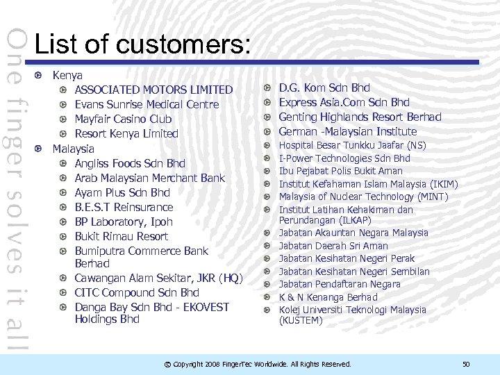 List of customers: Kenya ASSOCIATED MOTORS LIMITED Evans Sunrise Medical Centre Mayfair Casino Club